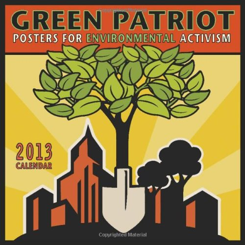 Green Patriot Calendar: Posters for Environmental Activism