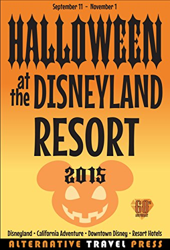 Halloween at the Disneyland Resort 2015 (Ultimate Unauthorized Quick Guide Book 3) (English Edition) (Für Halloween Disneyland)