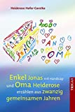 Enkel Jonas mit Handicap und Oma Heiderose erzählen aus 20 gemeinsamen Jahren: Mit zahlreichen, teilweise farbigen Abbildungen