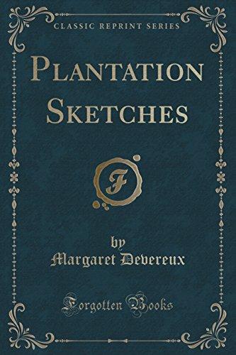 Plantation Sketches (Classic Reprint)