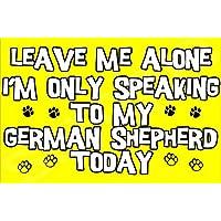 Déjame en paz sólo voy a hablar con mi perro de pastor alemán de hoy - Imán Jumbo regalo/regalo