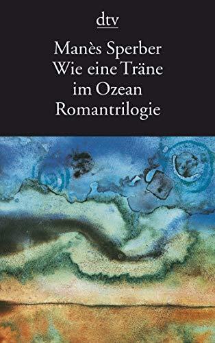 Wie eine Träne im Ozean: Romantrilogie