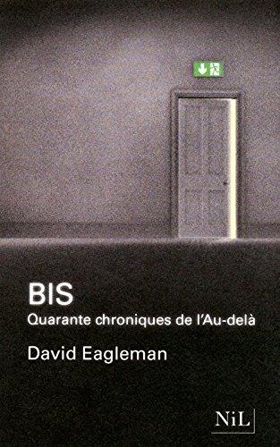 Bis : Quarante chroniques de l'Au-delà par David Eagleman