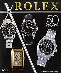 Rolex classiques : Une histoire en 50 montres 1927-1987