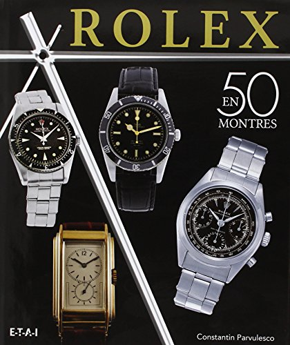 Rolex classiques : Une histoire en 50 montres 1927-1987 par Constantin Pârvulesco