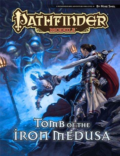 Pathfinder Module: Tomb of the Iron Medusa (Pathfinder Module: Level 14)
