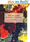 Hungary: It's Fine Wines and Winemakers