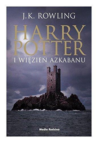 Harry Potter i WiÄzieĹ Azkabanu - Joanne K. Rowling [KSIÄĹťKA]