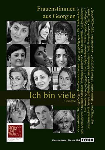 Ich bin viele: Frauenstimmen aus Georgien (Lyrik)