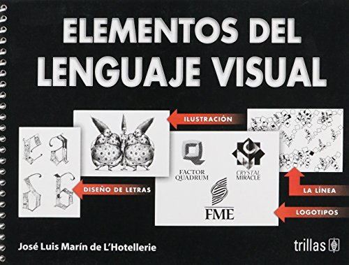 Elementos de lenguaje visual/ Elements of Visual Language por Jose Luis Marin De L'Hotellerie