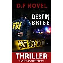 Destin brisé: Un thriller impitoyable !