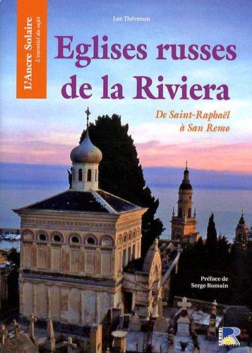 Eglises russes de la Riviera : De Saint-Raphaël à San Remo