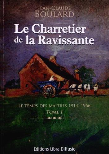 le-charretier-de-la-ravissante-tome-1-le-temps-des-maitres-1914-1966
