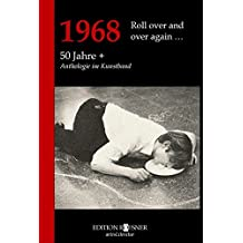 1968 Roll over and over again …: 50 Jahre +