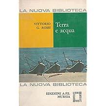Terra e acqua. Scelta, presentazione e commento di Piero Raimondi.
