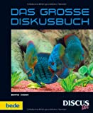 Das Grosse Diskusbuch - Bernd Degen