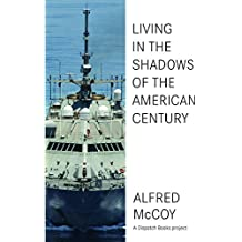 In the Shadows of the American Century: The Rise and Decline of US Global Power
