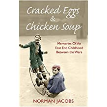 Cracked Eggs and Chicken Soup: A Memoir of Growing Up Between The Wars