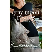 Gray Moon Rising: Seasons of the Moon: Volume 4 by S M Reine (2012-06-24)