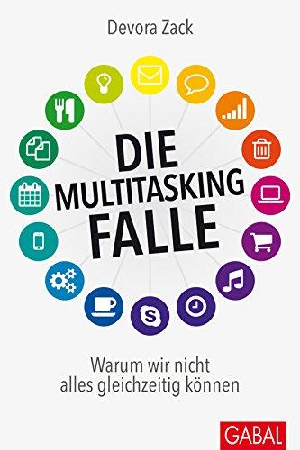 Die Multitasking-Falle: Warum wir nicht alles gleichzeitig können (Dein Erfolg)