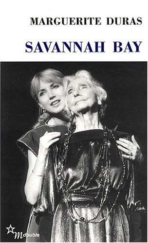 Savannah Bay par Marguerite Duras