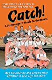 Catch!: A Fishmonger's Guide to Greatness