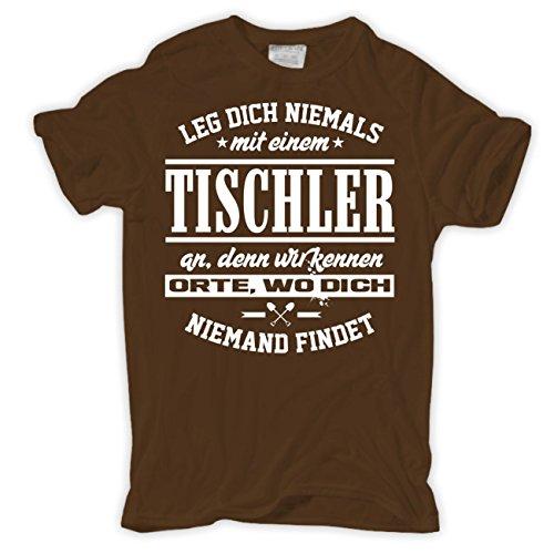 Männer und Herren T-Shirt Leg dich niemals mit einem TISCHLER an Braun