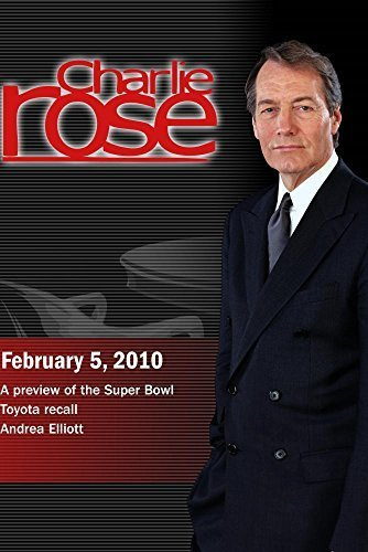charlie-rose-a-preview-of-the-super-bowl-toyota-recall-andrea-elliott-february-5-2010
