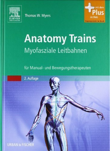 Anatomy Trains 2. Auflage edition by Thomas W. Myers (2010) Hardcover