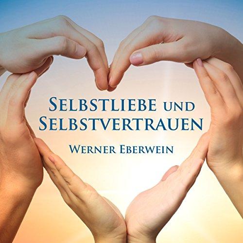 Buchseite und Rezensionen zu 'Selbstliebe und Selbstvertrauen' von Werner Eberwein