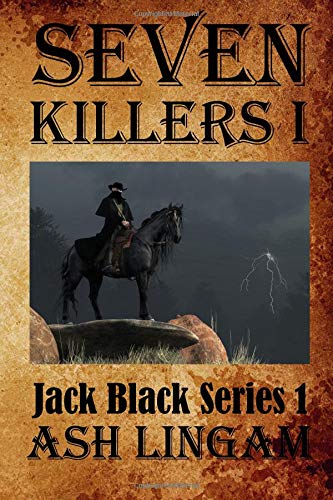 Seven Killers: A Western Adventure (Marshal Jack Black Series) por Ash Lingam