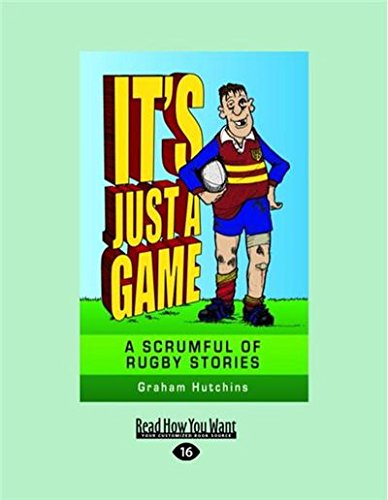 It's Just a Game: A Scrumful of Rugby Stories (Large Print 16pt) por Graham Hutchins