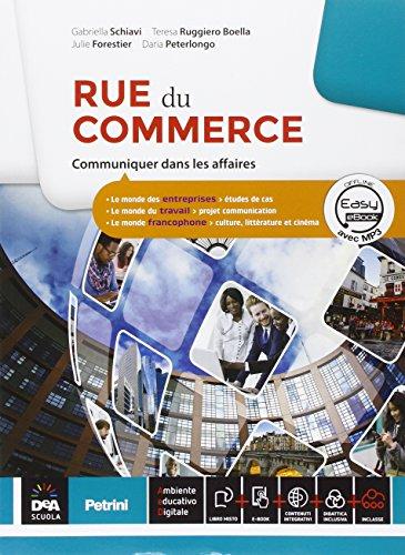 Rue de commerce. Con Parcours interdisciplinaires. Per le Scuole superiori. Con e-book. Con espansione online