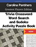 Carolina Panthers Trivia Crossword, WordSearch and Sudoku Activity Puzzle Book: Greatest Players Edition