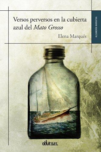 Versos perversos en la cubierta azul del Mato Grosso por Elena Marqués