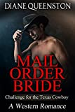 A Western Romance: Mail Order Bride- Challenge for the Texas Cowboy  (Western Historical Romance, Western Fiction, Cowboy Romance) (New Adult Comedy Romance Short Stories)