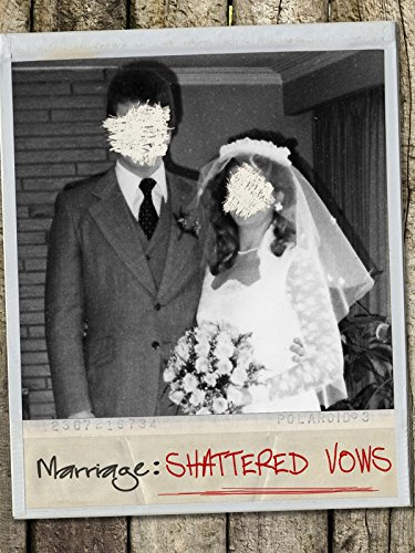 Marriage: Shattered Vows
