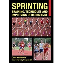 Sprinting: Training, Techniques and Improving Performance