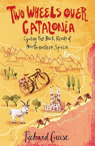 Two Wheels Over Catalonia: Cycling the Back Roads of North-Eastern Spain por Richard Guise