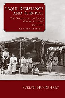 Libro Epub Gratis Yaqui Resistance and Survival: The Struggle for Land and Autonomy, 1821–1910