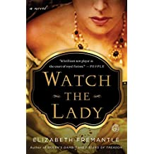 [(Watch the Lady)] [By (author) Elizabeth Fremantle] published on (June, 2015)