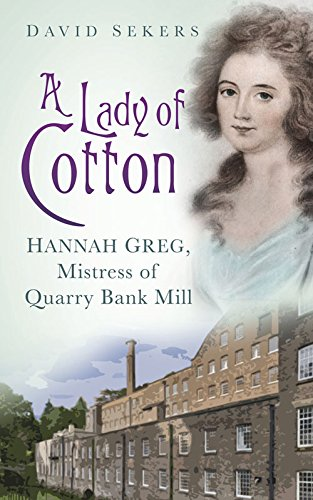 a-lady-of-cotton-hannah-greg-mistress-of-quarry-bank-mill