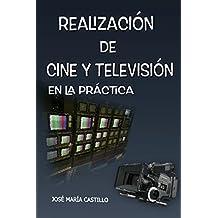 LA REALIZACIÓN EN CINE Y TELEVISIÓN: En la Práctica (IMAGEN FÁCIL nº 4)