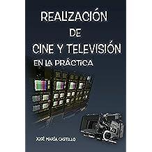 REALIZACION DE CINE Y TELEVISIÓN: EN LA PRÁCTICA (IMAGEN FACIL nº 4)