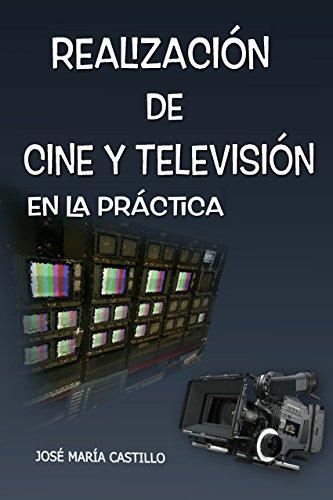 REALIZACION DE CINE Y TELEVISIÓN: EN LA PRÁCTICA (IMAGEN FACIL nº 4) por JOSÉ MARÍA CASTILLO POMEDA