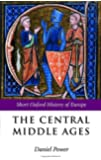 The Central Middle Ages (The Short Oxford History of Europe): 950-1320
