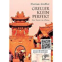Greller Klein Perfekt. Ein Tutor in China
