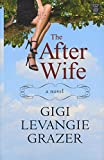 [(The After Wife)] [By (author) Gigi Levangie Grazer] published on (August, 2012) bei Amazon kaufen