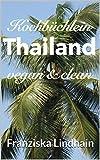 Kochbüchlein Thailand: vegan und clean