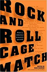 Rock and Roll Cage Match: Music's Greatest Rivalries, Decided by Sean Manning (2008-08-26)